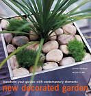 New Decorated Garden: Transform Your Garden with Contempory Elements by Melanie Eclare, Elspeth Thompson (Hardback, 2002)