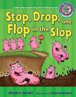 Stop, Drop, and Flop in the Slop: A Short Vowel Sounds Book with Consonant Blends by Brian P Cleary (Hardback, 2009)