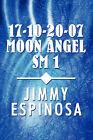 17-10-20-07 Moon Angel SM 1 by Jimmy Espinosa (Paperback / softback, 2010)