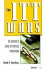 The Itt Wars: An Insider's View of Hostile Takeovers by Rand V. Araskog (Paperback, 1999)