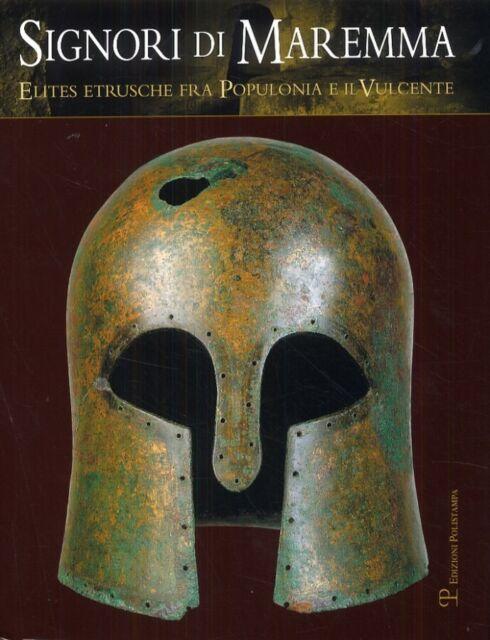 Signori di Maremma Elites Etrusche fra Populonia e il Vulcente - Polistampa 2009