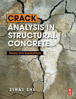 Crack Analysis in Structural Concrete: Theory and Applications by Zihai Shi (Hardback, 2009)