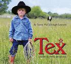 Tex by Dorie McCullough Lawson (Hardback, 2011)