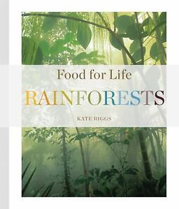 Food-for-Life-Food-for-Life-Rainforests-by-Kate-Riggs-2015-Paperback-NEW