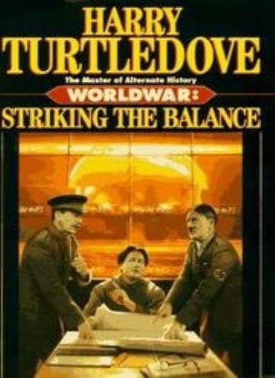 Worldwar: Striking the Balance By Harry Turtledove. 9780340684900