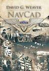NavCad by David G. Weaver (Hardback, 2012)