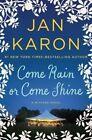 Come Rain or Come Shine by Jan Karon (Hardback, 2015)