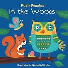 Push Puzzles: In the Woods by Little Bee Books (Board book, 2016)