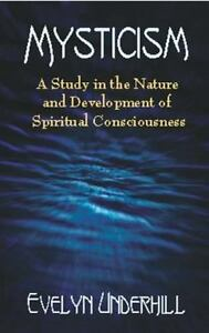 Mysticism: A Study in the Nature and Development of Spiritual Consciousness by 10
