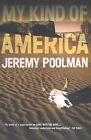 My Kind of America by Jeremy Poolman (Paperback, 2001)