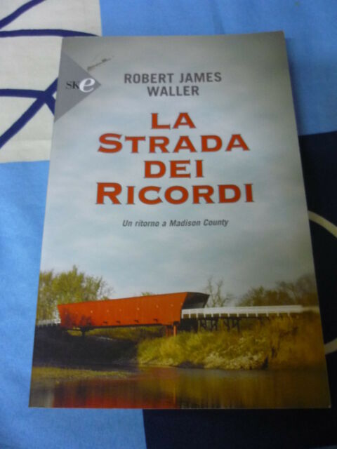 LA STRADA DEI RICORDI ROBERT JAMES WALLER
