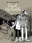 Paul Up North by Michel Rabagliati (Paperback, 2016)