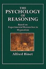 The Psychology of Reasoning : Based on Experimental Researches in Hypnotism...