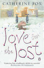 Love for the Lost by Catherine Fox (Paperback, 2000)
