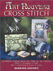 Art Nouveau Cross Stitch: Decorative Designs from the Turn of the Century by Barbara Hammet (Paperback, 2002)