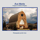 Ave Maria - Images of a Work in Progress by John W Cane (Paperback / softback, 2010)