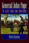 General John Pope : A Life for the Nation by Peter Cozzens (2000, Hardcover)