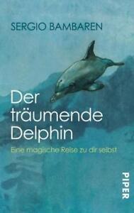 Der träumende Delphin von Sergio Bambaren (1999, Taschenbuch) - Deißlingen, Deutschland - Der träumende Delphin von Sergio Bambaren (1999, Taschenbuch) - Deißlingen, Deutschland