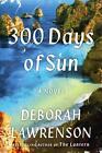 300 Days of Sun von Deborah Lawrenson (2016, Taschenbuch)