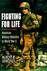 Fighting for Life: American Military Medicine in World War II by Albert E. Cowdrey (Paperback, 1994)