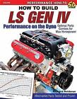 How to Build GM Gen IV Performance on the Dyno: Optimal Parts Combos for Maximum Horsepower by Richard Holdener (Paperback, 2017)