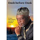 Dash Before Dusk. a Slave Descendant's Journey in Freedom by Joe Khamisi (Paperback / softback, 2014)