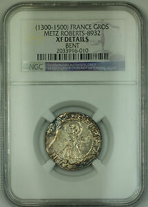 1300-1500-France-Metz-Silver-Gros-Coin-Roberts-8932-NGC-XF-Details-Bent-AKR
