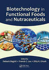 Biotechnology in Functional Foods and Nutraceuticals by Taylor & Francis Inc (Hardback, 2010)