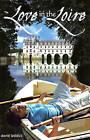 Love in the Loire by David Leddick (Paperback / softback, 2011)