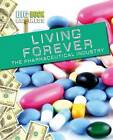Living Forever: The Pharmaceutical Industry by Catherine Chambers (Hardback, 2012)