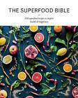 The Superfood Bible: 150 Superfood Recipes to Inspire Health & Happiness by Parragon Book Service Ltd (Hardback, 2016)