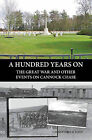 A Hundred Years on: The Great War and Other Events on Cannock Chase by John Christopher (Paperback, 2013)