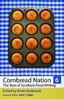 Cornbread Nation: The Best of Southern Food Writing: Vol. 6 by University of Georgia Press (Paperback, 2012)