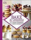 Bake to Impress by Christian Humbs (Hardback, 2016)