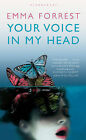 Your Voice in My Head by Emma Forrest (Hardback, 2011)