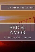 SED de AMOR : El Poder Del Sistema by Francisco Urraca (2015, Paperback)