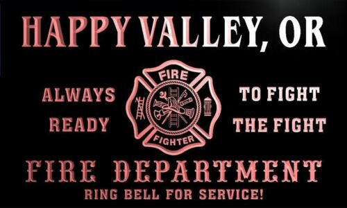 qy64465-r FIRE DEPT HAPPY VALLEY OR OREGON Firefighter Neon Sign