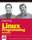 Beginning Linux Programming by Neil Matthew, Richard Stones (Paperback, 2007)
