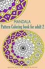Mandala (Pattern Coloring Book for Adult 2): Design Coloring Book by Miracle Grand (Paperback / softback, 2015)
