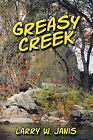 Greasy Creek by Larry W Janis (Paperback, 2010)