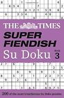 The Times Super Fiendish Su Doku Book 3: 200 of the most treacherous Su Doku puzzles by The Times Mind Games (Paperback, 2016)