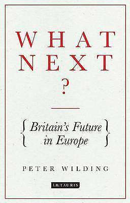 1 of 1 - What Next?: Britain's Future in Europe-ExLibrary