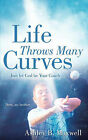 Life Throws Many Curves; Just Let God Be Your Coach by Ashley B Maxwell (Paperback / softback, 2006)