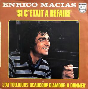 Enrico-Macias-7-034-Si-C-039-etait-A-Refaire-J-039-ai-Toujours-Beaucoup-D-039-amour-A-Donner