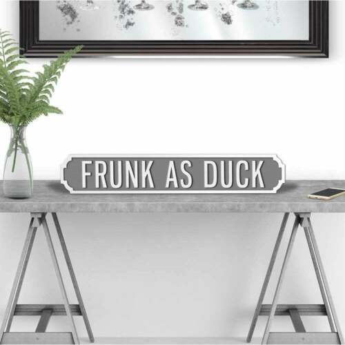 FRUNK AS DUCK VINTAGE ROAD SIGN STREET SIGN