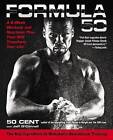 Formula 50: A 6-Week Workout and Nutrition Plan That Will Transform Your Life by Jeff O'Connell, 50 Cent (Paperback / softback, 2013)