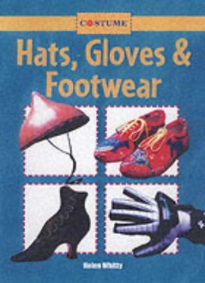 Costume: Hats, Gloves & Footwear paper,Helen Whitty