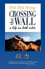 Crossing the Wall by Hui Zhi Song (Paperback / softback, 2010)