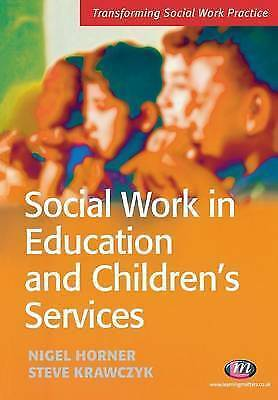 1 of 1 - Social Work in Education and Children's Services by Nigel Horner, Steve Krawczy…