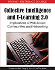 Collective Intelligence and E-learning 2.0: Implications of Web-based Communities and Networking by IGI Global (Hardback, 2009)